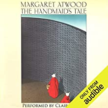 The Handmaid's Tale Audiobook by Margaret Atwood Narrated by Claire Danes