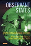 img - for Observant States: Geopolitics and Visual Culture (International Library of Human Geography) book / textbook / text book