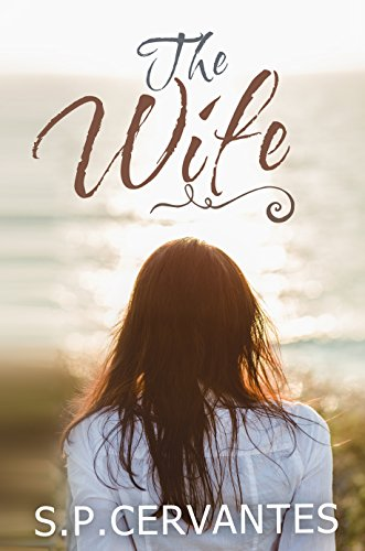 Book: The Wife by S.P. Cervantes