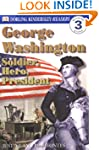 George Washington -- Soldier, Hero, P...