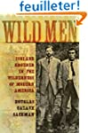 Wild Men: Ishi and Kroeber in the Wil...