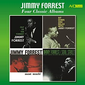 Four Classic Albums (Out of the Forrest / Sit Down and Relax with Jimmy Forrest / Most Much / Soul Street) [Remastered]