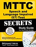 MTTC Speech and Language Impaired (57) Test Secrets