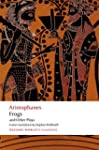 Aristophanes: Frogs and Other Plays:...
