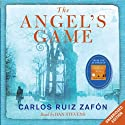 The Angel's Game (       UNABRIDGED) by Carlos Ruiz Zafón Narrated by Dan Stevens