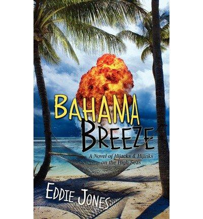 bahama-breeze-jones-eddie-jr-author-oct-01-2011-paperback