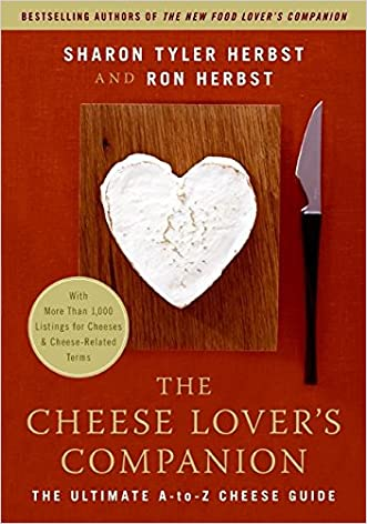 The Cheese Lover's Companion: The Ultimate A-to-Z Cheese Guide with More Than 1,000 Listings for Cheeses and Cheese-Related Terms written by Sharon Tyler Herbst