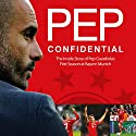 Pep Confidential: Inside Guardiola's First Season at Bayern Munich Audiobook by Marti Perarnau Narrated by Thomas Judd