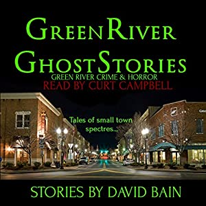 Green River Ghost Stories: Green River Crime & Horror Audiobook