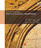 Practical Building Conservation: Stone (0754645525) by English Heritage Staff