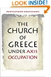 The Church of Greece under Axis Occupation (World War II: The Global, Human, and Ethical Dimension (FUP))