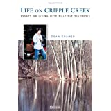 Life On Cripple Creek: Essays on Living with Multiple Sclerosisby Dean Kramer