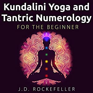 Kundalini Yoga and Tantric Numerology for the Beginner Audiobook