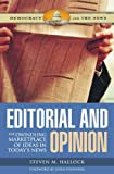 img - for Editorial and Opinion: The Dwindling Marketplace of Ideas in Today's News (Democracy and the News) book / textbook / text book