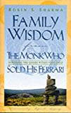 Family Wisdom from the Monk Who Sold His Ferrari: Restoring Spirit at Home (0002000393) by Robin S. Sharma