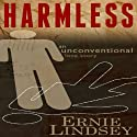 Harmless (       UNABRIDGED) by Ernie Lindsey Narrated by DJ Holte