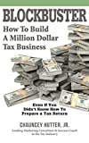 BLOCKBUSTER: How to Build a Million Dollar Tax Business