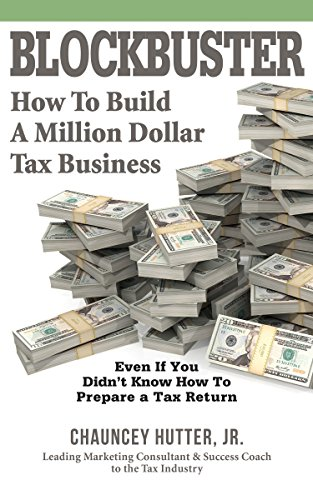 Blockbuster: How To Build A Million Dollar Tax Business by Chauncey Hutter Jr ebook deal