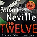 The Twelve Audiobook by Stuart Neville Narrated by Gerard Doyle