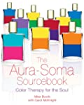 The Aura-Soma Sourcebook: Color Thera...