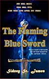 THE FLAMING BLUE SWORD: ...a paranormal romance (Storm Lord Trilogy Series Book 1)