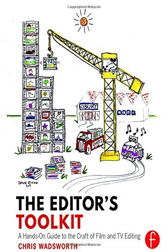 The Editor's Toolkit: A Hands-On Guide to the Craft of Film and TV Editing by Chris Wadsworth (2016-01-22)