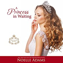 A Princess in Waiting: Rothman Royals, Book 3 Audiobook by Noelle Adams Narrated by Carly Robins