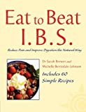 img - for Eat to Beat I.B.S.: Simple Self Treatment to Reduce Pain and Improve Digestion book / textbook / text book
