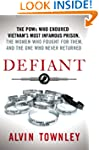 Defiant: The POWs Who Endured Vietnam...