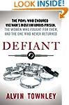Defiant: The POWs Who Endured Vietnam...