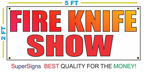 FIRE KNIFE SHOW Banner Sign NEW Larger Size for Resturant Bar Tavern Man Cave Ice House Smoke Shop Carnivals Fairs