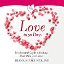 Love in 90 Days: The Essential Guide to Finding Your Own True Love (       UNABRIDGED) by Diana Kirschner Narrated by Diana Kirschner