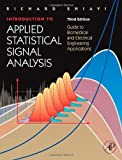 img - for Introduction to Applied Statistical Signal Analysis, Third Edition: Guide to Biomedical and Electrical Engineering Applications (Biomedical Engineering) 3rd edition by Shiavi, Richard (2006) Hardcover book / textbook / text book