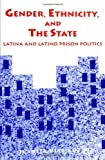 img - for Gender, Ethnicity, and the State: Latina and Latino Prison Politics (S U N Y Series in New Directions in Crime and Justice Studies) (Suny Series, New Directions in Crime & Justice Studies) book / textbook / text book