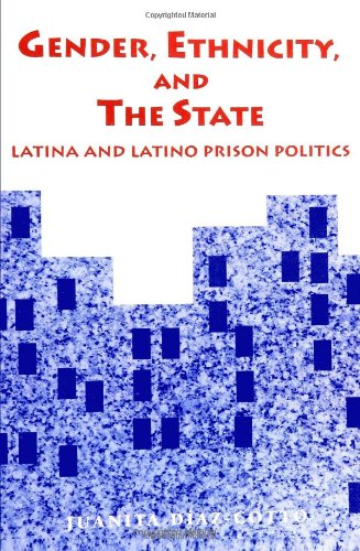 Gender, Ethnicity, and the State: Latina and Latino...