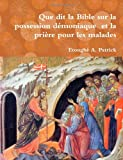 img - for Que dit la Bible sur La Possession d moniaque et la pri re pour les malades (French Edition) book / textbook / text book
