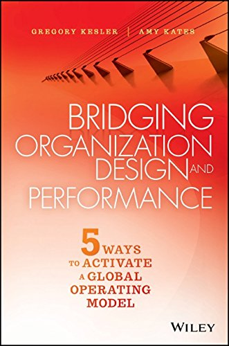 Bridging Organization Design and Performance: Five Ways to Activate a Global Operation Model PDF