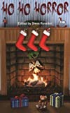 img - for Ho Ho Horror: Christmas Horror Fiction by Steve Rossiter (2011-12-22) book / textbook / text book