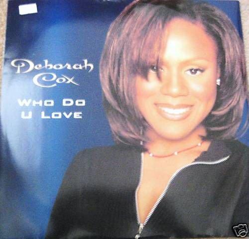 deborah-cox-12-single-who-do-u-love-morales-mix-driza-bone-mixes-ex-
