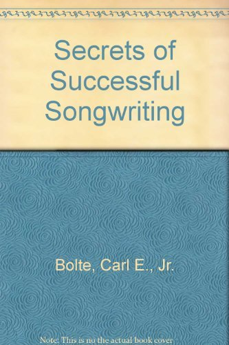 secrets-of-successful-songwriting-by-carl-e-jr-bolte-1984-08-01