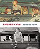 img - for Norman Rockwell: Behind the Camera by Ron Schick (Oct 22 2009) book / textbook / text book