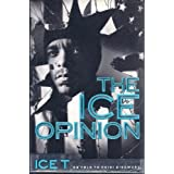 The Ice Opinion: Ice T ~ (Musician) Ice-T