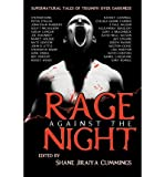 [ Rage Against the Night ] By Cummings, Shane Jiraiya ( Author ) [ 2012 ) [ Paperback ]