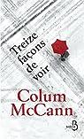 Treize façons de voir par Colum McCann
