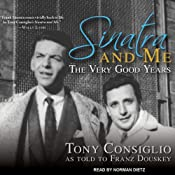 Sinatra and Me: The Very Good Years | [Tony Consiglio, Franz Douskey]