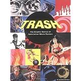 Trash: The Graphic Genius of Xploitation Movie Posters ~ Jacques Boyreau
