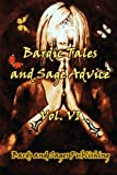 Bardic Tales and Sage Advice (Vol. VI) (Volume 6)