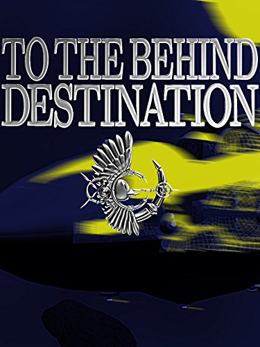 TO THE BEHIND DESTINATION