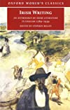 Irish Writing: An Anthology of Irish Literature in English 1789-1939 (Oxford World's Classics)
