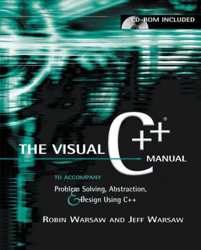 Problem Solving, Abstraction, & Design Using C++: Visual C++ Edition